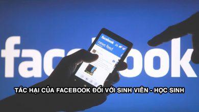 Photo of Tác hại của facebook đối với sinh viên – học sinh như thế nào?