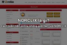 NORCLIX là gì? Kiếm tiền online không giới hạn với NORCLIX
