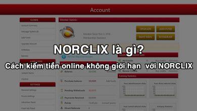 Photo of NORCLIX là gì? Kiếm tiền online không giới hạn với NORCLIX