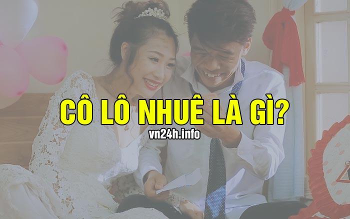 Cô Lô Nhuê là gì? Nghĩa của từ Cô Lô Nhuê trên Facebook