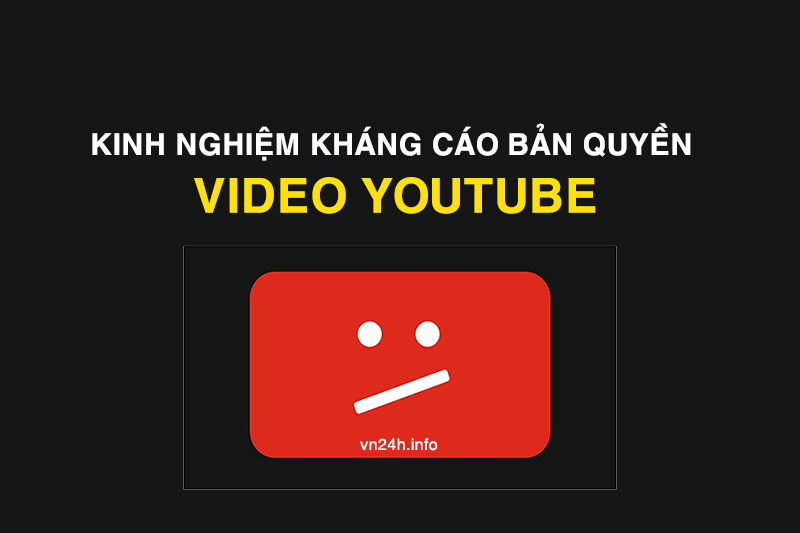 kháng cáo video dính bản quyền Youtube