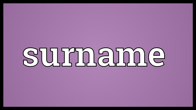 """Surname dịch ra tiếng Việt chính là chữ """"họ"""" trong """"họ và tên"""""""