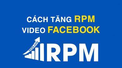 Photo of Cách tăng RPM video Facebook hiệu quả bền vững