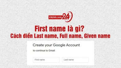 Photo of First name là gì? Cách điền Last name, Full name, Given name