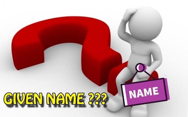 Given name dùng để chỉ tên chính
