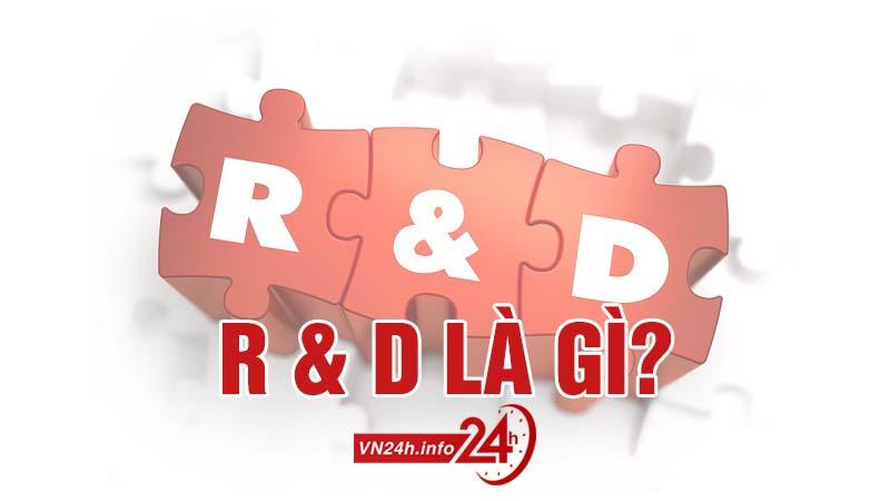 R&D là gì? Kỹ năng cần có của R&D