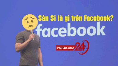 Sân Si là gì trên facebook?