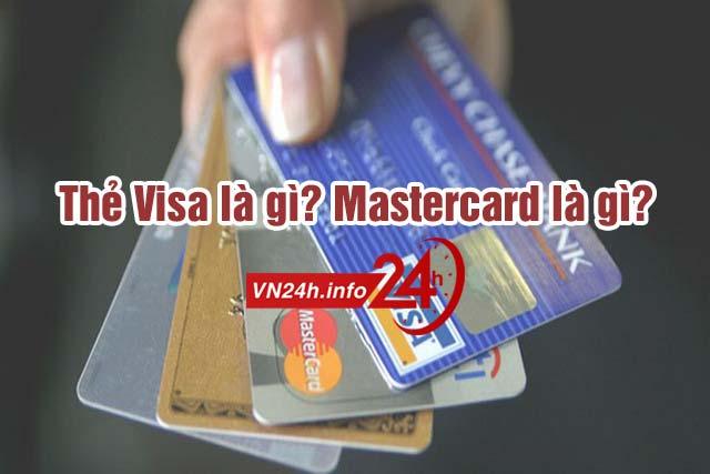 Thẻ Visa là gì? Mastercard là gì?