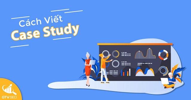 Cách vận dụng Case Study trong Marketing