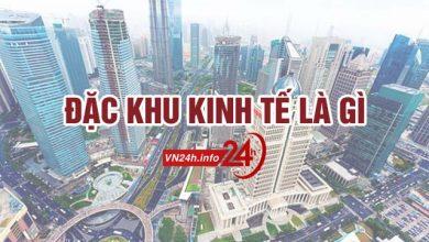 Photo of Đặc khu kinh tế là gì? Các đặc khu kinh tế tại Việt Nam