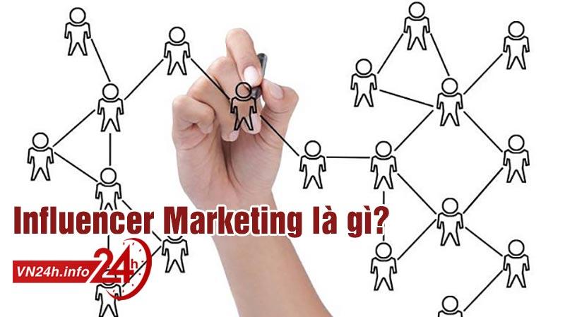 Influencer marketing là gì? Influencer là ai?