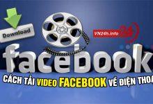 Cách tải Video trên Facebook về điện thoại