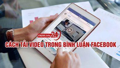 Photo of Cách tải video trong bình luận Facebook trên PC – iOS – Nhóm kín